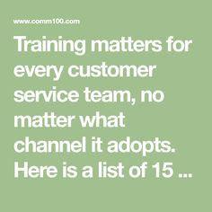Training matters for every customer service team, no matter what channel it adopts. Here is a list of 15 top customer service training courses.