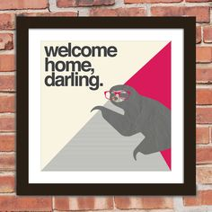Hipster Sloth Quote Poster Print Welcome home por Arcadiagraphic, $14.00