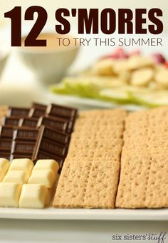 12 S'mores to try this summer! You'll be surprised at all the variety listed. Try a new combination at your next outdoor party. From @sixsistersstuff