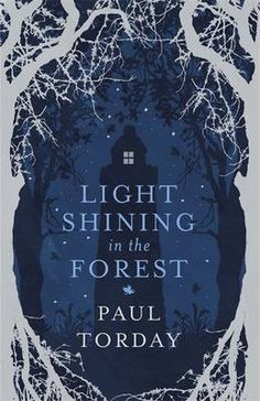 Light Shining in the Forest by Paul Torday (cover by Leo Nickolls) illustration