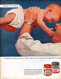 "Description: 1962 SWIFT'S PREMIUM MEATS vintage magazine advertisement ""Upsa-daisy"" -- ""Upsa-daisy, there you grow!"" Who'd believe such a big world of hopes and love could be held in your two hands? Here is the future ... in one small, husky package! ... The Meat power in Meats for Babies -- Size: The dimensions of the centerfold advertisement are approximately 21 inches x 13.5 inches (53.25 cm x 34.25 cm). Condition: This original vintage centerfold advertisement is in Excellent Condition…"