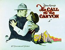 The Call of the Canyon. Richard Dix, Lois Wilson, Marjorie Daw. Directed by Victor Fleming. Famous Players-Lasky. 1923