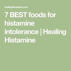 7 BEST foods for histamine intolerance | Healing Histamine