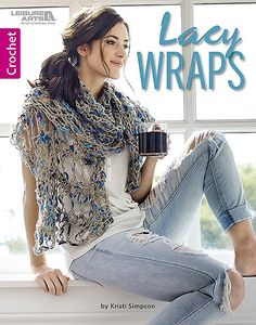 Top off any outfit (from casual to dressy) with an airy shawl that is quick and easy to crochet. Lacy Wraps from Leisure Arts lets you choose from eight designs