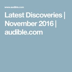 Latest Discoveries | November 2016 | audible.com