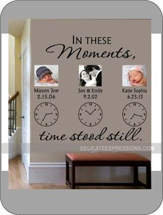 THIS PRODUCT INCLUDES: (1) Vinyl Decal: In These Moments, Time Stood Still. With Personalized vinyl CLOCK decals. ***CAN HAVE UP TO 4 CLOCKS WITH THIS PURCHASE*** To order additional sets of clocks/names/dates, please use the following link: https://www.etsy.com/listing/475814054/clock-name-date-only-add-ons-in-these?ref=listings_manager_grid Dimensions: SMALL: End product (with 8x10 or 11x14 photos) will be approx 34h x 36w - $36.00 MEDIUM: End prod...