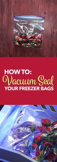 How To: Vacuum Seal Your Freezer Bags