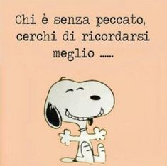 Senza peccato Humour Intelligent, Snoopy Pictures, Words Quotes, Sayings, My Philosophy, Famous Words, Snoopy And Woodstock, Peanuts Snoopy, More Than Words