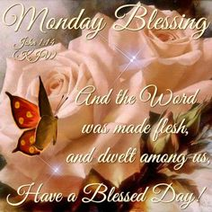 Monday Blessing. Have a Blessed Day!