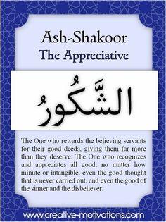 Names of Allah Ash-Shakoor Allah In Arabic, Allah Islam, Islam Quran, Allah Quotes, Quran Quotes, Qoutes, Life Quotes, Hadith, Alhamdulillah