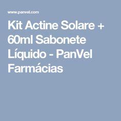 Kit Actine Solare + 60ml Sabonete Líquido - PanVel Farmácias