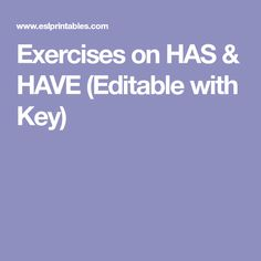 Exercises on HAS & HAVE (Editable with Key)