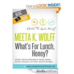 What's For Lunch, Honey? Cookbook by Meeta K. Wolff (Kindle Edition)