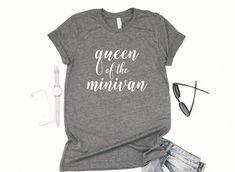 Queen of the minivan// minivan mom// funny mom tee