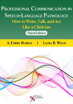Professional Communication in Speech-Language Pathology: How to Write Talk and Act Like a Clinician (eBook) Speech Language Pathology, Speech And Language, Public School, High School, New Books, Gifts For Kids, Clinic, Acting, Communication