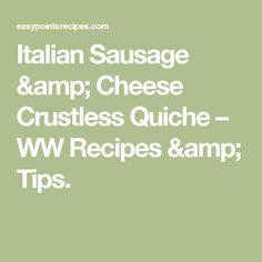 Italian Sausage & Cheese Crustless Quiche – WW Recipes & Tips.