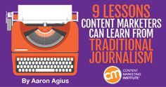 9 lessons from traditional journalism that every content marketer should know to better engage and build trust with readers.