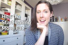How to Start Eating More Fat   Healthful Pursuit