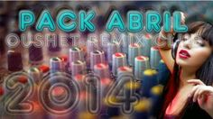 descargar remix club pack abril 2014 | descargar pack de musica remix