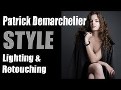 Patrick Demarchelier Style Lighting Technique & Retouching Tips using StyleMyPic Pro Workflow Panel - YouTube
