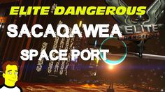 Elite Dangerous - Sacaqawea Space Port Deep Space Exploration