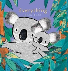 Parents love each and every thing about their child, as demonstrated by the charming mother and baby koala in Emma Dodd's Everything. Featuring heartwarming illustrations embellished with foil, this cozy bedtime read is a handsome addition to any nursery bookshelf.