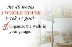 40 Weeks - 1 Whole House: Week 34 Goal - Organize The Walls In Your Garage | Organize 365