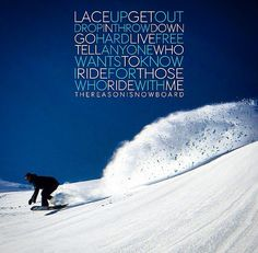 Snowboarders words to live by // snowboarding inspired apparel brand