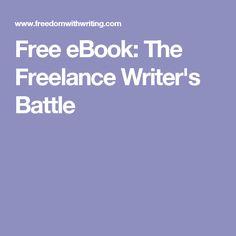 Free eBook: The Freelance Writer's Battle