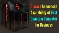 D-Wave Announces General Availability of First Quantum Computer Built fo...