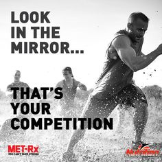 Look in the mirror…that's your #competition! #TransformationTuesday #Motivation @Official_METRx