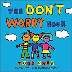 The Don't Worry Book Buch von Todd Parr versandkostenfrei bei Weltbild. Todd Parr, New Books, Books To Read, Social Emotional Learning, Feelings And Emotions, Positive Messages, Read Aloud, Don't Worry, 6 Years