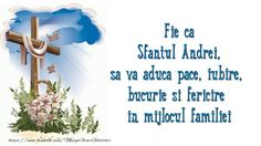 Fie ca Sfantul Andrei sa va aduca pace, iubire, bucurie si fericire in mijlocul familiei