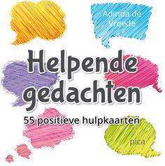 Helpende gedachten : 55 positieve hulpkaarten (2012). Auteur: Adinda De Vreede