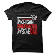 Michigan Firefighter Dad T-Shirt