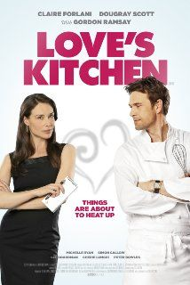 Love's Kitchen, Make-up designer, featuring Dougray Scott and Claire Forlani Dougray Scott, Claire Forlani, Gordon Ramsay, Love Movie, Movie Tv, Movie List, Movies About Food, Cooking Movies, The Guardians Film