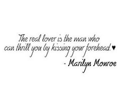 ...Or, a soft kiss on the back of the neck while I'm at the kitchen counter making dinner....Love that!