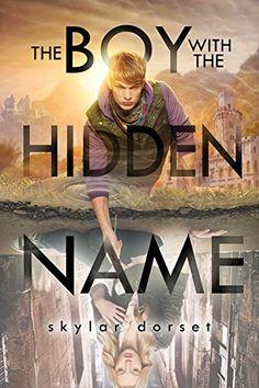 The Boy with the Hidden Name: Otherworld Book Two: Skylar Dorset: 9781402292569: Amazon.com: Books #TeenReadWeek #PenguinTeen