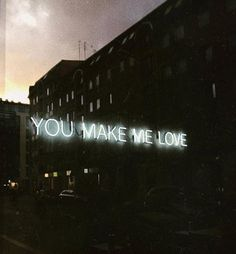 you make me love // neon sign / city