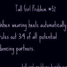 "Who cares if heels make me 6'3""?"