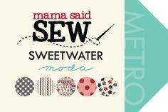 The NEW fabric collection Mama Said Sew designed by Sweetwater for Moda Fabrics arrived at the shop today!!! We received the eleven bolts pictured and they will be available on our shopping web site http://www.fqqs.biz/ soon, but they are available at the shop TODAY :)