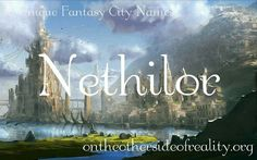 On the Other Side of Reality: 16 Unique Fantasy City Names Fantasy Town Names, Fantasy Kingdom Names, Name Inspiration, Fantasy Inspiration, Writing Inspiration, Unique Names, Cool Names, Writing Fantasy, Rare Words