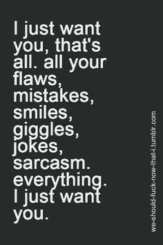 THIS is as it should be ... flaws, scars, baggage & all .... #love #quotes