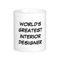 """World's Greatest Interior Designer"" Mug"