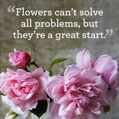 """""""Flowers can't solve all problems, but they're a great start."""" - Photo: Getty Images; Design: Dana Tepper"""