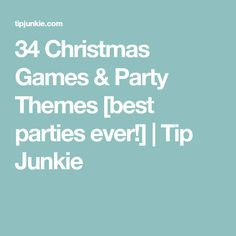 34 Christmas Games & Party Themes [best parties ever!] | Tip Junkie