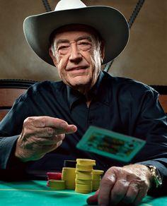 Doyle Brunson: (AKA - Texas Dolly) Brunson foi o primiero a ganhar um milhão de dólares em um torneio de Poker. Ganhou nove pulseiras WSOP e publicou um dos melhores livros para ensinar a jogar o jogo, chamado de Super Sistema de Doyle Brunson.