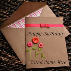 Write Name On Happy Birthday Button Greeting Card For FriendHappy Cards