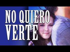NO QUIERO VERTE!!! DEDICACION A TU EX NOVI@