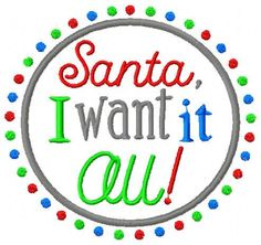 Instant Download: Santa I Want it All Appliqué Embroidery Design by ChickpeaEmbroidery on Etsy